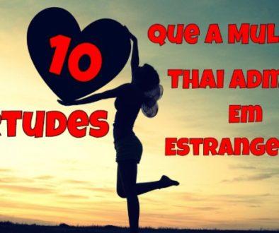 Mulher Tailandesa Admira 10 Virtudes do Homem Estrangeiro